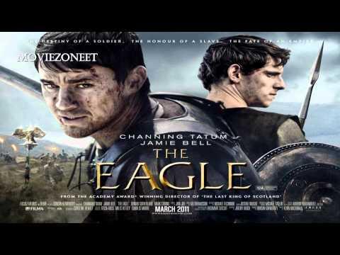 The Eagle Soundtrack HD - #3 The Return of the Eagle (Atli Orvarsson)