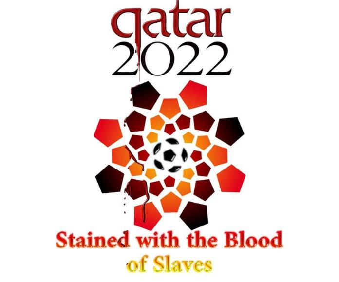 Quatar 2022 Stained with the Blood of Slaves